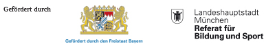 Gefördert durch den Freistaat Bayern und die Landeshauptstadt München, Referat für Bildung und Sport